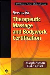 Review for Therapeutic Massage and Bodywork Certification (LWW Massage Ther ...