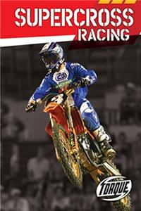 Supercross Racing (Torque Books: Action Sports)