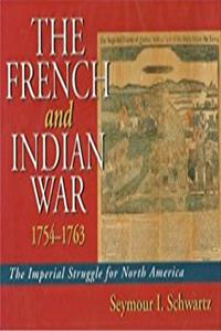 The French and Indian War 1754-1763: The Imperial Struggle for North Americ ...