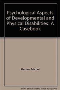 Psychological Aspects of Developmental and Physical Disabilities: A Caseboo ...