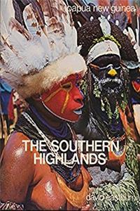 The Southern Highlands: Papua New Guinea