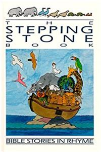 The Stepping Stone Book:  Bible Stories in Rhyme