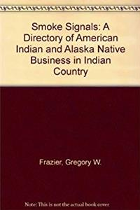Smoke Signals: A Directory of American Indian and Alaska Native Business in ...