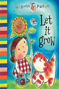 Let It Grow: Scarlet & Peach (Scarlet and Peach)