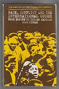 Race Conflict and International Order: From Empire to United Nations (The M ...