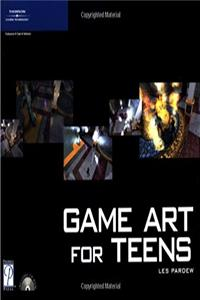 Game Art for Teens (Game Development Series)