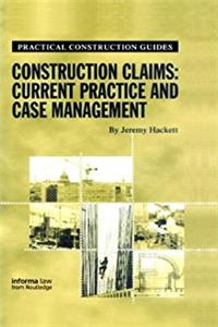 Construction Claims: Current Practice and Case Management (Practical Constr ...