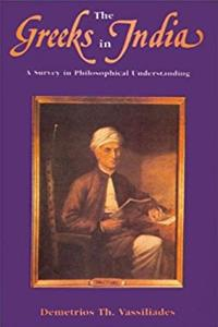 Greeks in India: A Survey in Philosophical Understanding