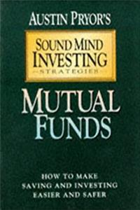 Mutual Funds: How to Make Saving and Investing Easier and Safer (Sound Mind ...