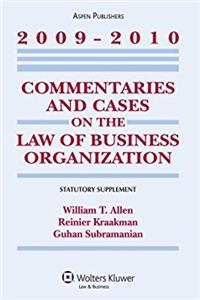 Commentaries and Cases on the Law of Business Organization: 2009-2010 Statu ...
