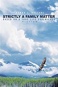 Strictly A Family Matter: Based on a True Life Experience