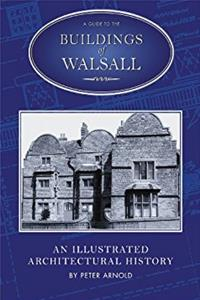 A Guide to the Buildings of Walsall (Buildings of England)