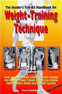 The Insider's Tell-All Handbook on Weight-Training Technique