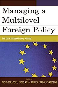 Managing a Multilevel Foreign Policy: The EU in International Affairs