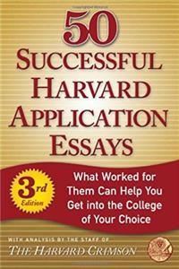 50 Successful Harvard Application Essays: What Worked for Them Can Help You ...