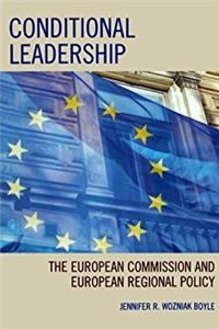 Conditional Leadership: The European Commission and European Regional Polic ...