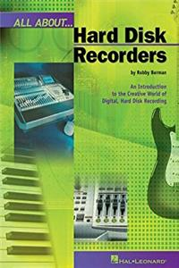 All About Hard Disk Recorders: An Introduction to the Creative World of Dig ...