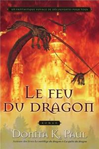 Le dragon de feu, Tome 4 (French Edition)