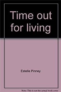 Time Out for Living