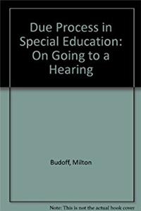 Due Process in Special Education: On Going to a Hearing