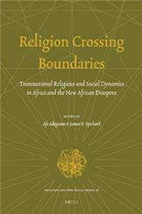 Religion Crossing Boundaries: Transnational Religious and Social Dynamics i ...