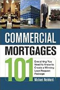 Commercial Mortgages 101: Everything You Need to Know to Create a Winning L ...