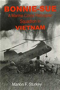 BONNIE-SUE: A Marine Corps Helicopter Squadron in Vietnam