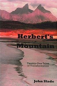 Herbert's Mountain: 21 Tales of Transformation