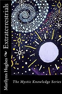Extraterrestrials: The Mystic Knowledge Series
