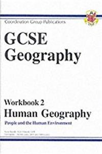 GCSE Human Geography: Workbook 2 Pt. 1 & 2: People and the Human Enviro ...