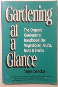 Gardening at a Glance: The Organic Gardener's Handbook on Vegetables, Fruit ...